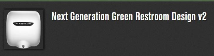 Webinar: Next Generation Green Restroom Design v2, Wednesday, October 10, 2018 - 12:00pm to 1:00pm EDT