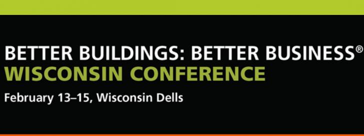Wisconsin Better Buildings, Better Business Conference