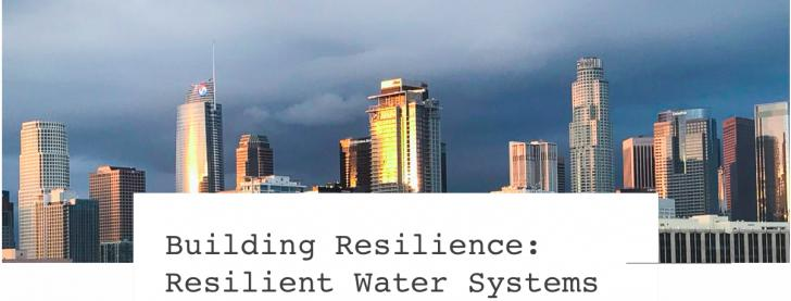 Building Resilience: Resilient Water Systems, 3/30, Los Angeles