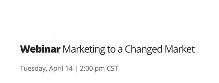 Marketing to a Changed Market