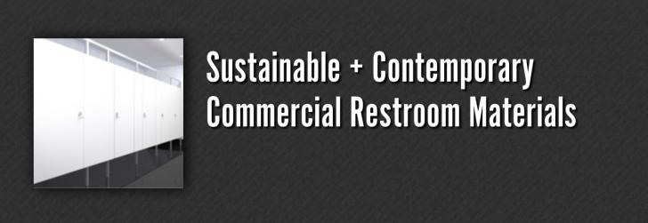 Sustainable + Contemporary Commercial Restroom Materials,