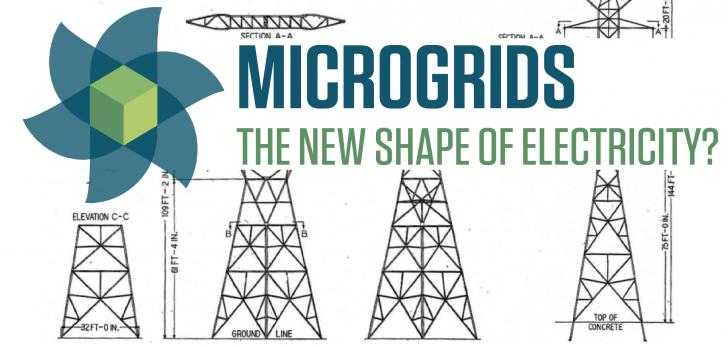 Microgrids: The New Shape of Electricity?  Thursday, November 17 - 5:30 - 8:30 PM, Somerville