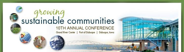 Growing Sustainable Communities Conference, Port of Dubuque, Iowa, Oct. 3-4