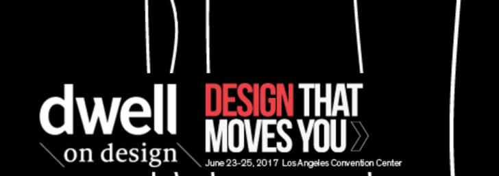 Dwell on Design LA 2017, June 23-25, Los Angeles Convention Center