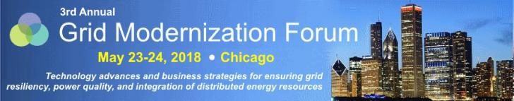 Grid Modernization Forum, May 23-24, Chicago, IL