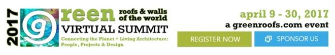 Greenroofs & Walls of the World™ Virtual Summit 2017 - Live Events over Earth Day Weekend, April 21-23
