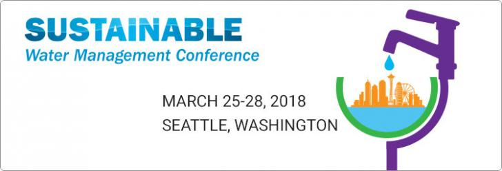 Sustainable Water Management Conference, March 25-28, Seattle, Washington