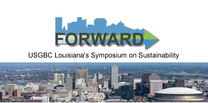 3rd Annual FORWARD Symposium by USGBC Louisiana Chapter, Oct 19