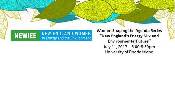 Women Shaping the Agenda: New England's Energy mix and Environmental Future, July 11
