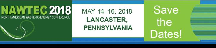 The 26th Annual North American Waste-to-Energy Conference, May 14 – 16, Lancaster