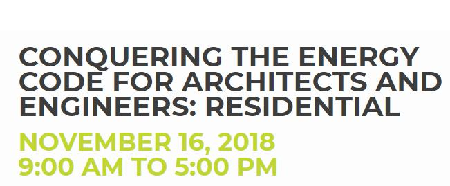 CONQUERING THE ENERGY CODE FOR ARCHITECTS AND ENGINEERS: RESIDENTIAL NOVEMBER 16, 2018 9AM - 5:00 PM, Brooklyn, NY