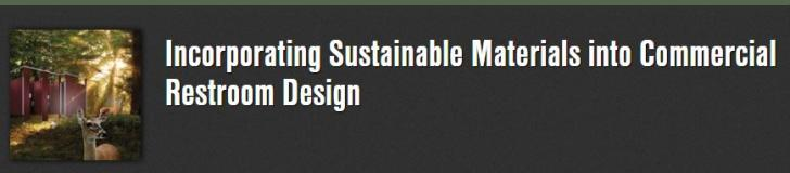 Webinar: Incorporating Sustainable Materials into Commercial Restroom Design, Thursday, November 1, 2018 - 12:00pm to 1:00pm EDT