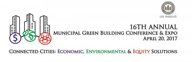 2017 Municipal Green Building Conference and Expo (MGBCE): Connected Cities - Economic, Environmental & Equity Solutions, April 20