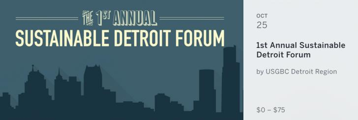 First Annual Sustainable Detroit Forum, USGBC Detroit Region, October 25, 9am -3:30pm