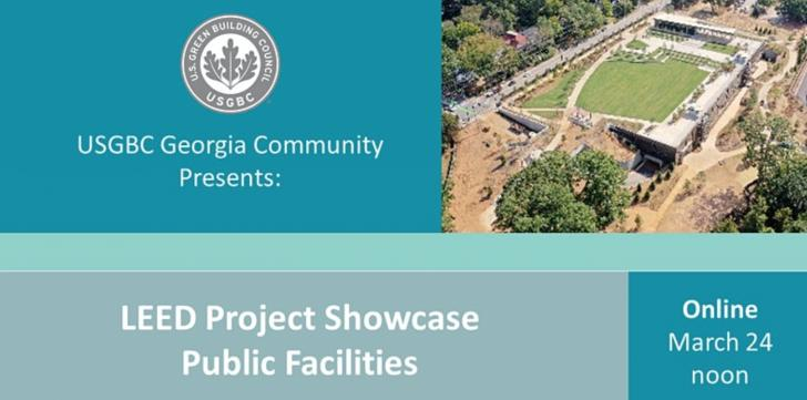 USGBC Georgia Presents: LEED Project Showcase - Public Sector Facilities, March 24, 12 pm EDT