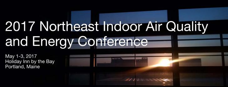 2017 Northeast Indoor Air Quality and Energy Conference