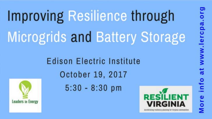 Improving Resilience Through Microgrids & Battery Storage, October 19, 5:30-8:30pm, Washington, DC