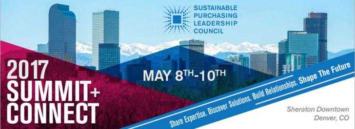 Sustainable Purchasing Leadership Council (SPLC) - 2017 Summit + Connect, May 8-10, Denver, CO