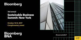 Bloomberg's 3rd annual Sustainable Business Summit, New York, October 12: 1:00 – 6:00 PM