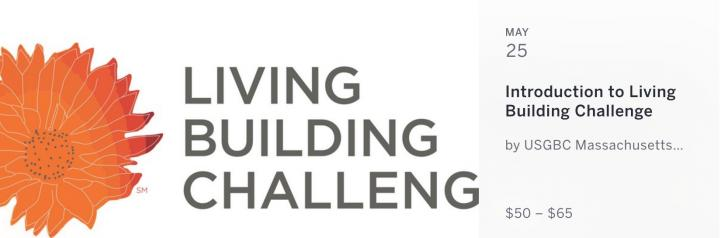 Introduction to the Living Building Challenge, May 25, 8:30 -10 am, Boston