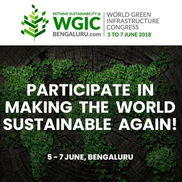 World Green Infrastructure Network, and Indian Green Infrastructure Network present to you World Green Infrastructure Congress, 2018. The largest conference on rethinking sustainable urban ecosystems, and green infrastructure technologies, for the cities