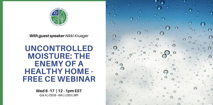 Uncontrolled Moisture: The Enemy of a Healthy Home
